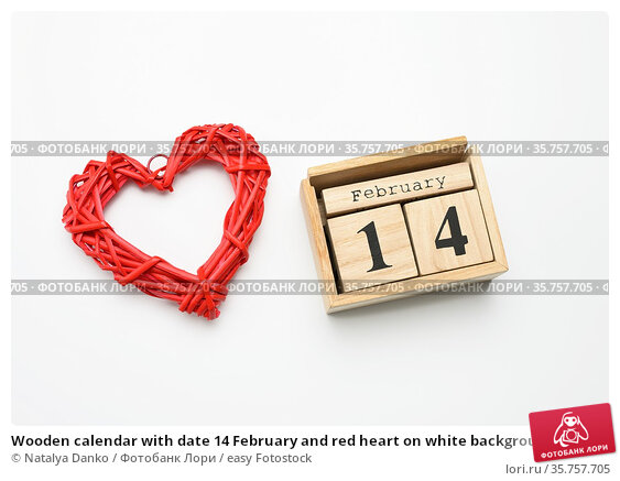 Wooden calendar with date 14 February and red heart on white background... Стоковое фото, фотограф Natalya Danko / easy Fotostock / Фотобанк Лори
