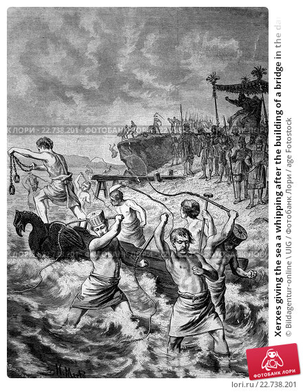 Xerxes giving the sea a whipping after the building of a bridge in the dardanelles failed, 519 bc - 465 bc, xerxes was achaemenid king and egyptian pharaoh 486-465 bc, historic engraving of 1883. Стоковое фото, фотограф Bildagentur-online \ UIG / age Fotostock / Фотобанк Лори